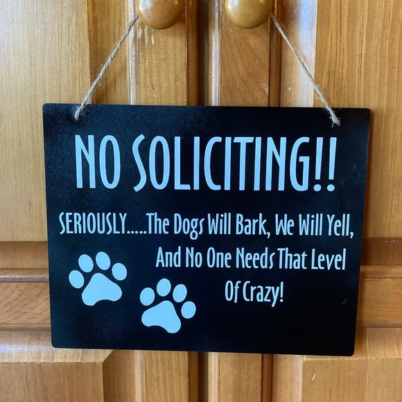 """Hand Crafted """"No Soliciting"""" Sign"""